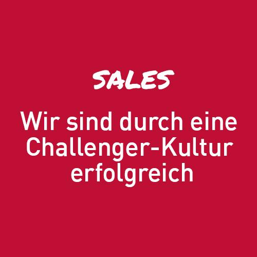 SALES: Wir sind durch eine Challenger-Kultur erfolgreich